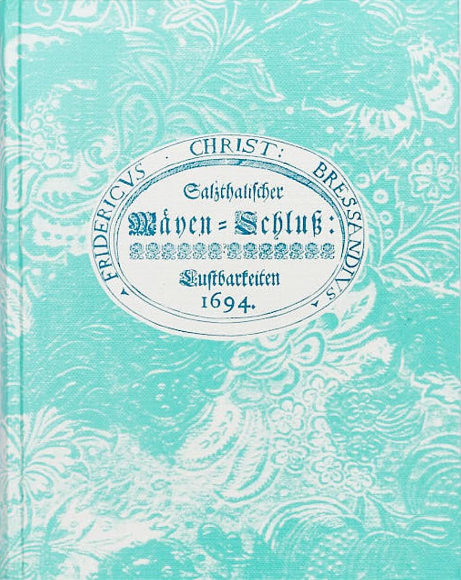 Friedrich Christian Bressand: Salzthalischer Mäyen-Schluß