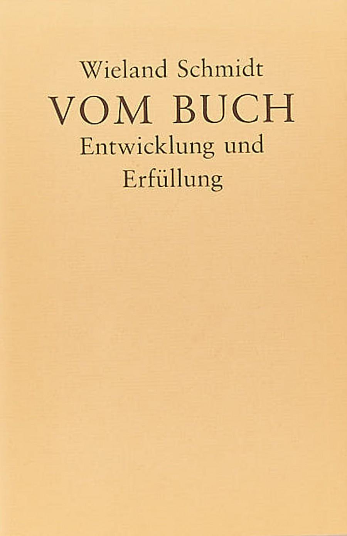 Wieland Schmidt:Vom Buch