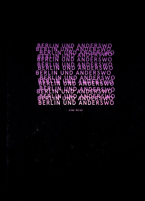 Berlin und anderswo. Eine Reise
