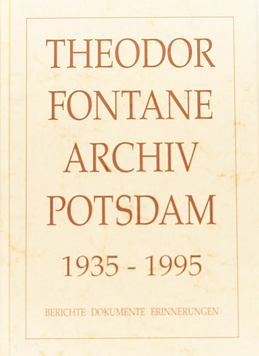 Theodor-Fontane-Archiv Potsdam 1935-1995