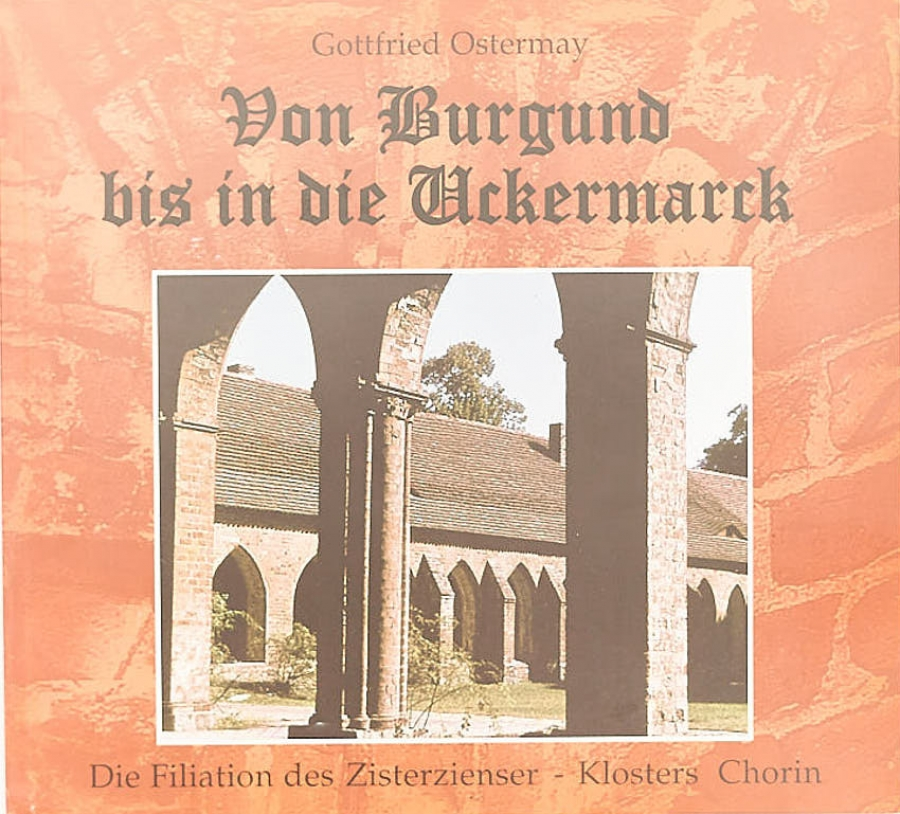 Gottfried Ostermay:Von Burgund bis in die Uckermark