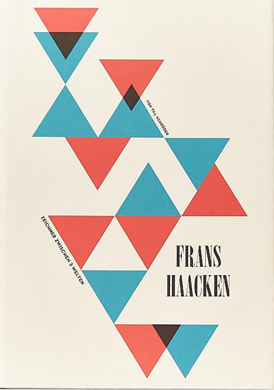 Till Schröder: Frans Haacken. Zeichner zwischen 3 Welten