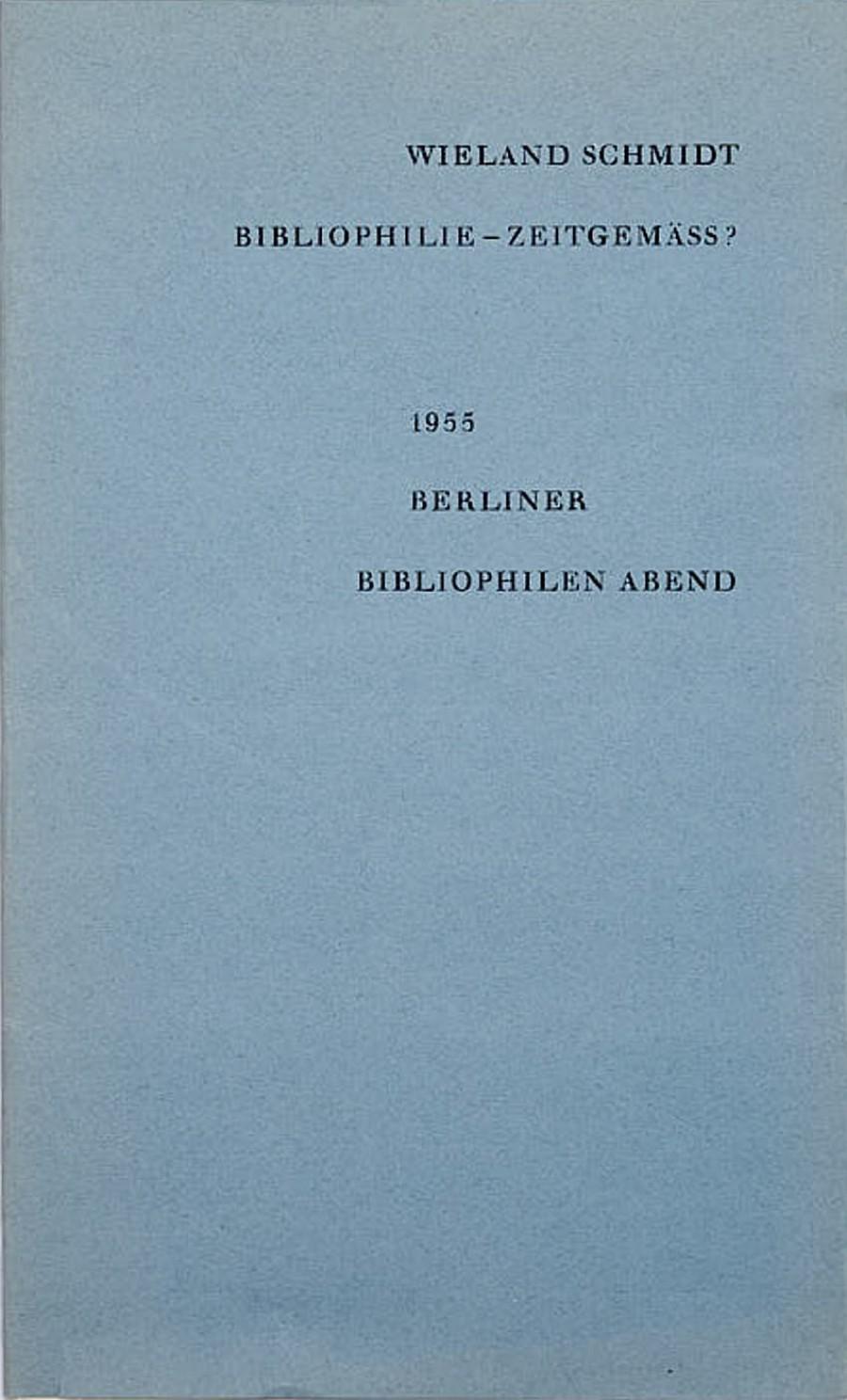 Wieland Schmidt:Bibliophilie zeitgemäß?